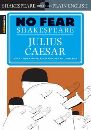 No Fear Shakespeare: Julius Caesar by William Shakespeare & John Crowther