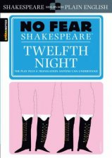 No Fear Shakespeare: Twelfth Night by William Shakespeare & John Crowther
