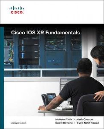 Cisco IOS XR Fundamentals by Mobeen Tahir