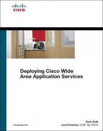 Deploying Cisco Wide Area Application Services by Various