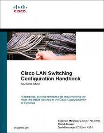 Cisco LAN Switching Configuration Handbook, 2nd Ed by Steve McQuerry &  David Jansen & David Hucaby - 9781587056109 - QBD Books
