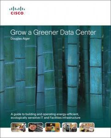 Grow a Greener Data Center by Douglas Alger