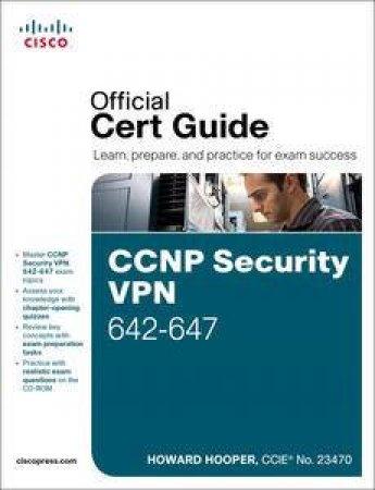 CCNP Security VPN 642-647 Official Cert Guide by Howard Hooper