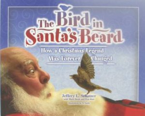 The Bird In Santa's Beard by Jeffery Schatzer