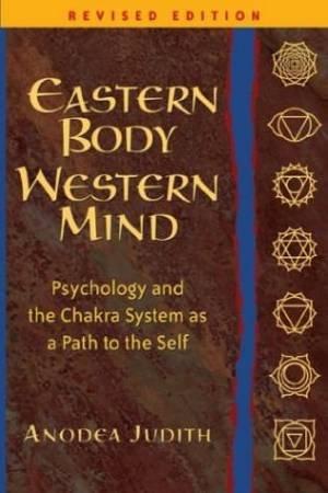 Eastern Body Western Mind by Judith Anodea