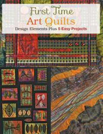 First Time Art Quilts by Susan Stein