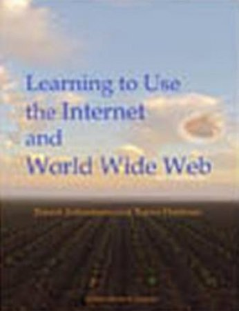 Learning To Use The Internet And World Wide Web by Ernest Ackermann