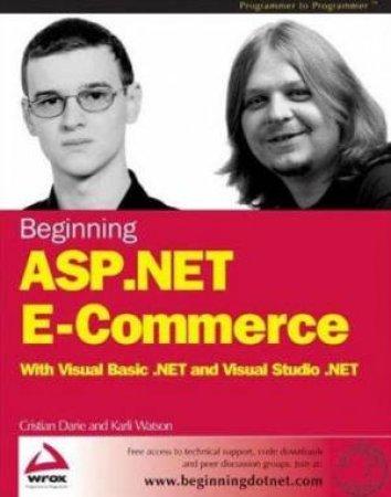 Beginning ASP.NET E-Commerce: With Visual Basic.NET And Visual Studio.NET by Christian Darie & Karli Watson