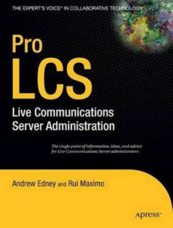 Pro LCS: Live Communications Server Administration by Andrew Edney