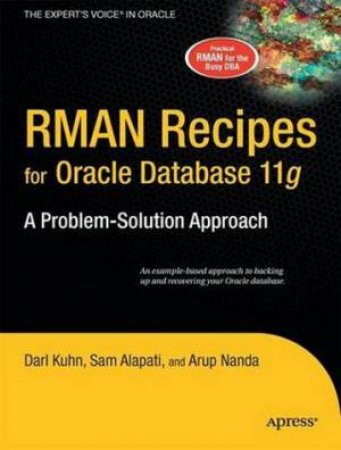 Oracle RMAN Recipes: A Problem-Solution Approach by Alapati, Nanda Kuhn
