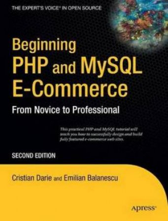 Beginning PHP MySQL E-Commerce: From Novice To Professional, 2nd Ed