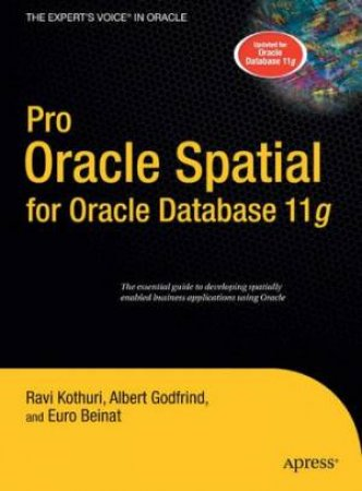 Pro Oracle Spatial For Oracle Database 11g by Kothuri