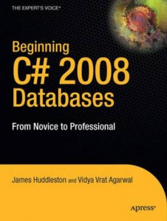 Beginning C#3.0 Databases: From Novice To Professional