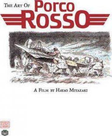The Art Of Porco Rosso by Hayao Miyazaki