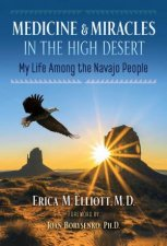 Medicine And Miracles In The High Desert