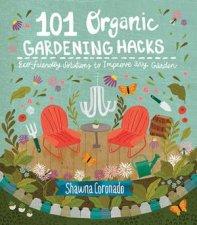 101 Organic Gardening Hacks EcoFriendly Solutions To Improve Any Garden