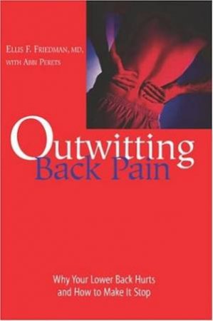 Outwitting Back Pain by Dr Ellis Friedman