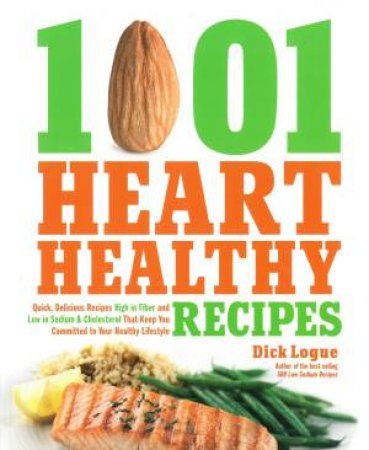 1,001 Heart Healthy Recipes by Dick Logue