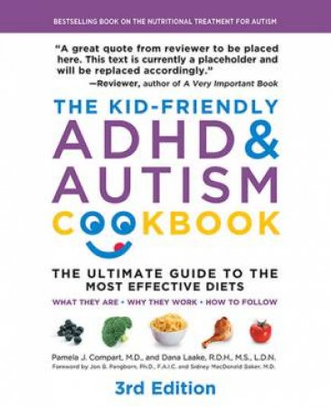 The Kid-Friendly ADHD & Autism Cookbook by Pamela Compart & Dana Laake