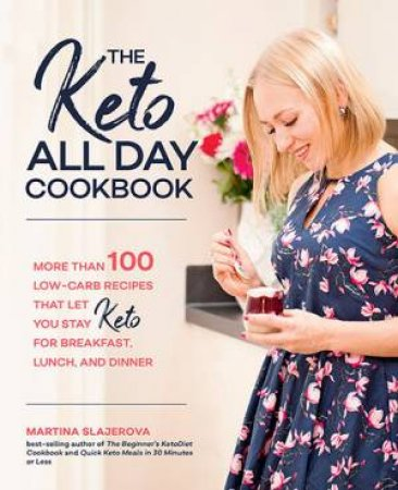 The Keto All Day Cookbook by Martina Slajerova