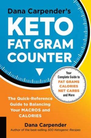 Dana Carpender's Keto Fat Gram Counter by Dana Carpender