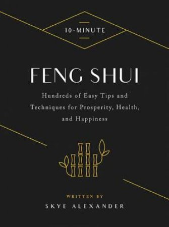10-Minute Feng Shui by Skye Alexander