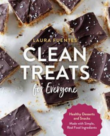 Clean Treats For Everyone by Laura Fuentes