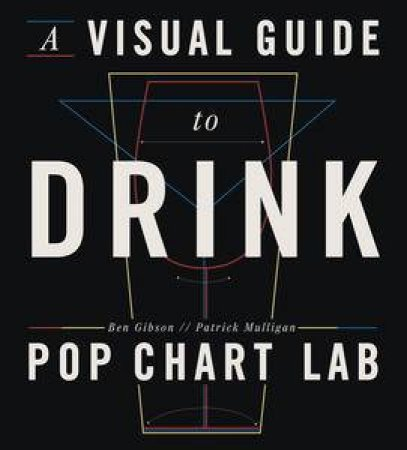 A Visual Guide to Drink by Ben Gibson