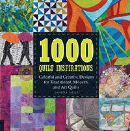 1000 Quilt Inspirations by Sandra Sider