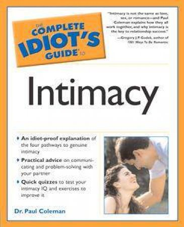 The Complete Idiot's Guide To Intimacy by Paul Coleman