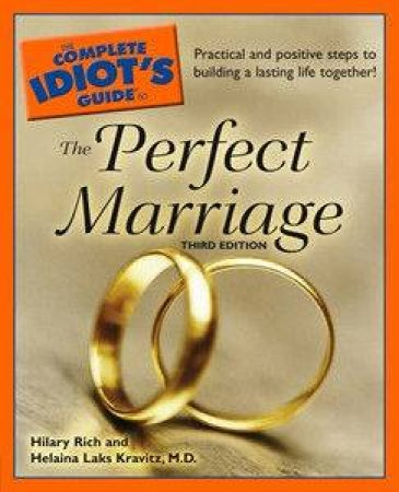 The Complete Idiot's Guide To The Perfect Marriage - 3rd Ed by Hilary Rich & Helaina Kravitz