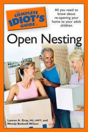 Complete Idiot's Guide to Open Nesting by Lauren A Gray & Wendy Bedwell-Wilson