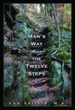 Man's Way Through the Twelve Steps by Dan Griffin