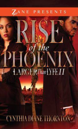 Larger Than Lyfe II: Rise of the Phoenix by Cynthia Diane Thornton