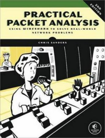 Practical Packet Analysis 2/e by Chris Sanders