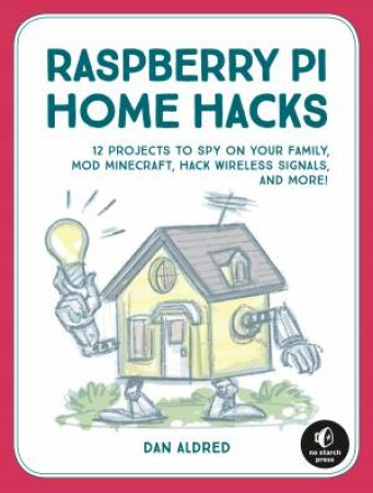 12 Raspberry Pi Hacking Projects