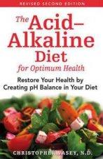 The AcidAlkaline Diet For Optimum Health 2nd Edition