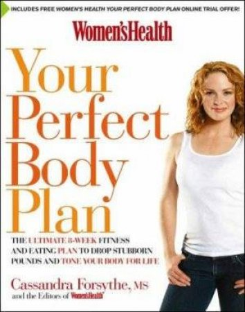 Women's Health: Perfect Body Diet by Cassandra Forsythe
