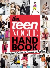 The Teen Vogue Handbook: An Insider's Guide to Careers in Fashion by Various