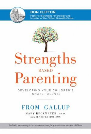 Strengths Based Parenting: Developing Your Children's Innate Talents by Mary, Ph.D. Reckmeyer