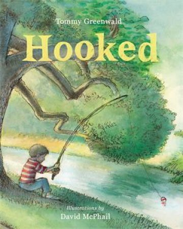 Hooked by Tommy Greenwald & David McPhail