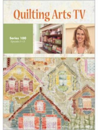 Quilting Arts TV Series 100 DVD by PATRICIA BOLTON