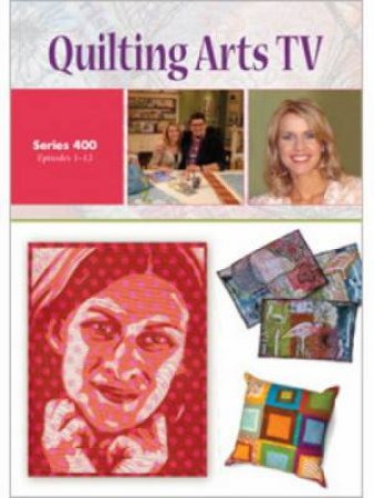 Quilting Arts TV Series 400 DVD by INTERWEAVE