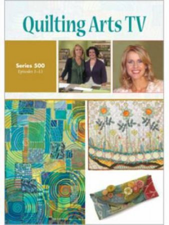 Quilting Arts TV Series 500 DVD by INTERWEAVE