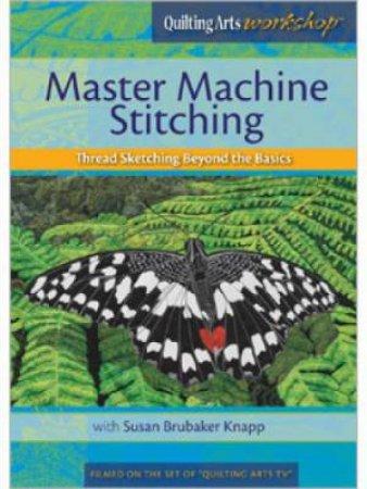 Master Machine Stitching DVD by KNAPP SUSAN BRUBAKER