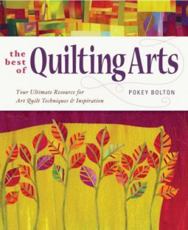 Best Of Quilting Arts by POKEY BOLTON