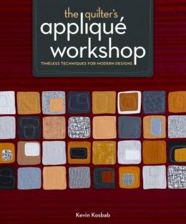 Quilter's Applique Workshop by KEVIN KOSBAB