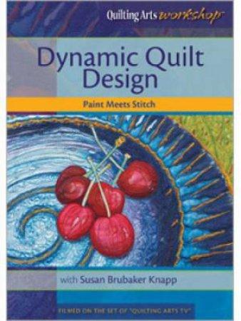 Dynamic Quilt Design Paint Meets Stitch DVD by KNAPP SUSAN BRUBAKER