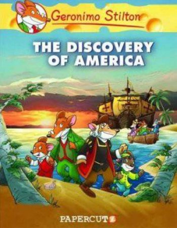 Geronimo Stilton Graphic Novel 01: The Discovery of America