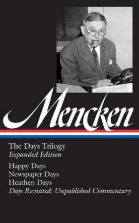 H. L. Mencken: The Days Trilogy by H L Mencken